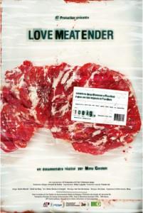 LoveMEATender, un documentaire à voir sur les méfaits de l'indutrie de la viande. Le tout avec de l'humour !